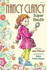 Nancy Clancy #1: Super Sleuth by Jane O'Connor c2012, NEW Hardcover