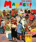 Market! by Ted Lewin c1996, VGC Hardcover