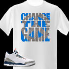 CHANGE THE GAME Tshirt goes well with Retro 3 True Blue Air Jordan Shoes