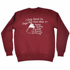 I Drink On Days That Start With T SWEATSHIRT Booze Drink Funny birthday gift