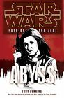 Star Wars: Fate Of The Jedi: Abyss by Troy Denning Hardcover Del Rey 1st Edition