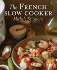 The French Slow Cooker by Michele Scicolone Paperback Book (English)