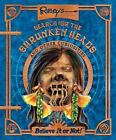 Ripley's Search for the Shrunken Heads & Other Curiosities c2007 VGC Hardcover