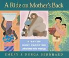 A Ride on Mother's Back: A Day of Baby Carrying Around the World c1996 VGC HC