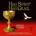 Holy Spirit and the Holy Grail/Adrian Wagner New CD