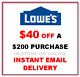 LABOR DAY SALE!  Lowes Lowe's $40 OFF $200 SAVINGS GIFT COUPON - FREE DELIVERY!
