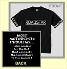 yamaha ROADSTAR star MOST MOTORCYCLE PROBLEMS 1600 or 1700 T-Shirt !