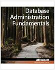 Exam 98-364 Database Administration Fundamentals by Microsoft Official Academic
