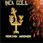 Inca Gold/Adrian Wagner New CD