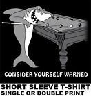 POOL SHARK WARNING POOL PLAYER TABLE BILLIARDS CUE STICK 8 BALL 9 BALL T-SHIRT 7 $18.99 USD