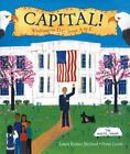Capital! Washington D. C. from A to Z by Laura Krauss Melmed c2002 VGC Hardcover