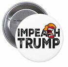 Impeach Trump PINBACK BUTTONS or MAGNETS pin donald badge impeachment anti #1565