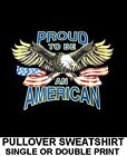 PATRIOTIC PROUD TO BE AN AMERICAN USA BALD EAGLE FLAG PULLOVER SWEATSHIRT WS524