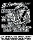 YOU'RE A LOUDMOUTH ALCOHOL NITROUS BLOWN BIG BLOCK ENGINE ZIP HOODIE SWEATSHIRT