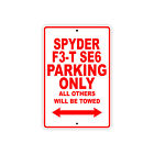 CAN AM SPYDER F3 T SE6 Parking Only Towed Motorcycle Bike Aluminum Sign