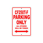 CFMOTO CF250T-F Parking Only Towed Motorcycle Bike Aluminum Sign