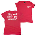 FB Running Tee - Why Walk - Novelty Womens Fitted Cotton T-Shirt Top T Shirt