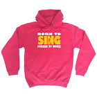 Music Band Hoodie Hoody Funny Novelty hooded Top - Born To Sing