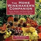 The Home Winemaker's Companion: Secrets, Recipes, and Know-How for Making 115 Gr