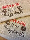 Dog Drying Towel    ' Beware of the Wigglebutts '   ** Buy 2 and Save **