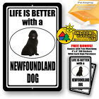 Life Is Better With A Newfoundland Dog Man Cave Home Sign Tin Metal Novelty Yard