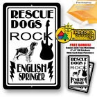 Rescue Dogs Rock English Springer Man Cave Home Sign Tin Indoor Outdoor Gifts