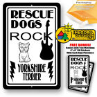 Rescue Dogs Rock Yorkshire Terrier Man Cave Home Sign Tin Indoor And Outdoor