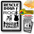 Rescue Dogs Rock Miniature Schnauzer Man Cave Home Sign Tin Indoor And Outdoor