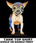 CHIHUAHUA WITH ATTITUDE WEARING WRESTLING COSTUME FUNNY DOG TANK TOP SHIRT WS702