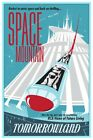 DISNEY'S TOMORROWLAND SPACE MOUNTAIN- COLLECTOR'S POSTER 4 SIZES TO CHOOSE FROM