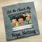 Betty Boop Let Me Check My Giveashitometer Nope Nothing Ladies T-Shirt Cotton $24.78 CAD on eBay