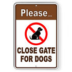 Please Close Gate For Dogs Metal Sign Or Decal 7 SIZES beware security SBD025