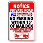 Private Road No Parking Within 15' Mailbox Or Towed Sign Or Decal 7 SIZES NP065