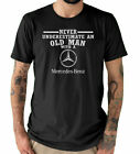 Never Underestimate an Old Man Mercedes Tee T-Shirt Black Unisex All sizes  image