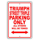 Triumph Street Triple Parking Only All Others Will Be Towed Aluminum Metal Sign $11.99 USD on eBay
