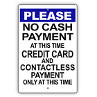 Please No Cash Payments Only Contactless Payments Safety Aluminum Metal Sign