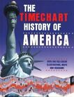 The Timechart History of America : Over 300 Full-Color Illustrations, Maps...