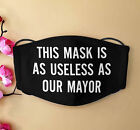 Mayor This Mask Is Useless Funny Resuable Washable Protective Black Anti Dust