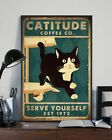 Catitude Coffee Company Serve Yourself Funny Cat Poster