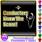 Conductor Know The Score - Personalised Music T Shirt 5yrs - 6XL by MusicaliTee