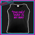 THE ONLY WAY IS MY WAY HOLIDAY HEN PARTY TOWIE ESSEX UNISEX VEST TOP