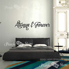 Always and Forever Vinyl Art Home Wall Room Bedroom Quote Decal Sticker Deco