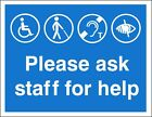 PLEASE ASK STAFF FOR HELP SIGN 300X200mm Rigid Plastic or Self Adhesive