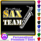 Sax Baritone Team - Personalised Music T Shirt 5yrs - 6XL by MusicaliTee