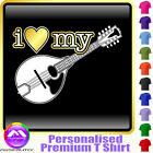 Mandolin I Love My - Personalised Music T Shirt 5yrs - 6XL by MusicaliTee
