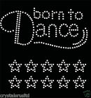 Born To Dance + 10 Outline Stars Iron On Rhinestone Transfer t-shirt applique
