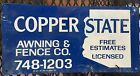 Vintage Original Alum. COPPER STATE AWNING & FENCE Sign from TUCSON ARIZONA