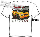 302 Boss Mustang T Shirt Like A Boss Ponycar Ford Muscle Car Tee M L XL 2XL 3XL