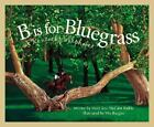 B Is for Bluegrass: A Kentucky Alphabet by Mary Ann McCabe Riehle c2002 VGC HC
