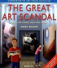 Great Art Scandal: Solve the Crime, Save the Show! by Anna Nilsen c2003 VGC HC